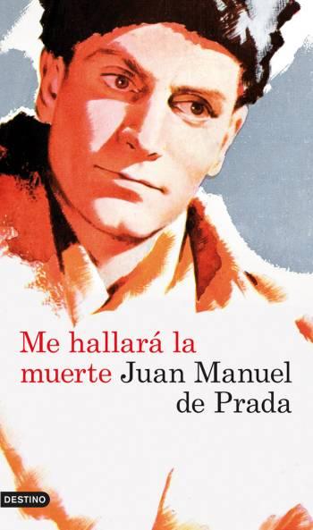 LIBROS: LA RADIO EN LA LITERATURA:ME HALLARÁ LA MUERTE - Juan Manuel de Prada
